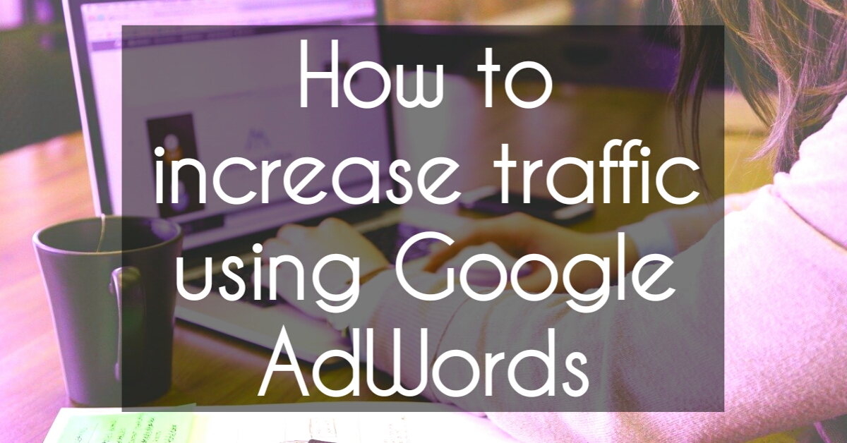increase-traffic-google-adwords