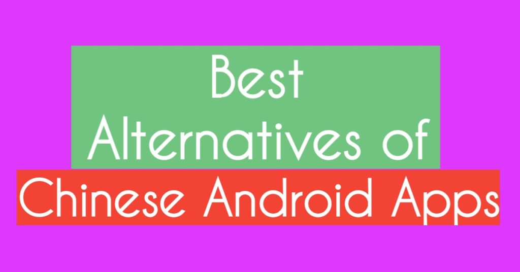 alternatives-chinese-android-apps