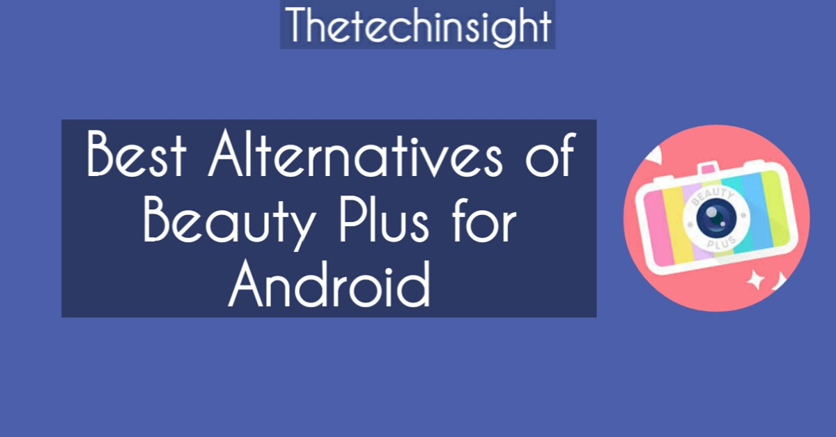 beauty-plus-alternatives-apps-indian-non-chinese