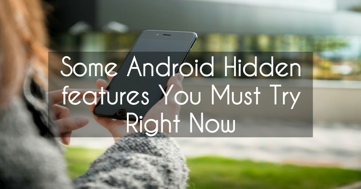 Android-tricks-hidden-features-must-try