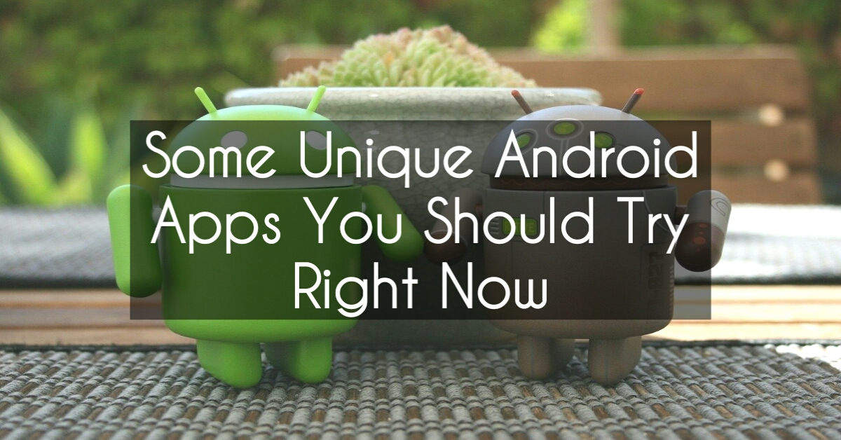 unique-android-apps-must-have