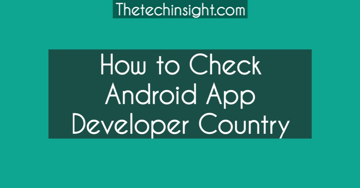 check-android-app-origin-developer-country
